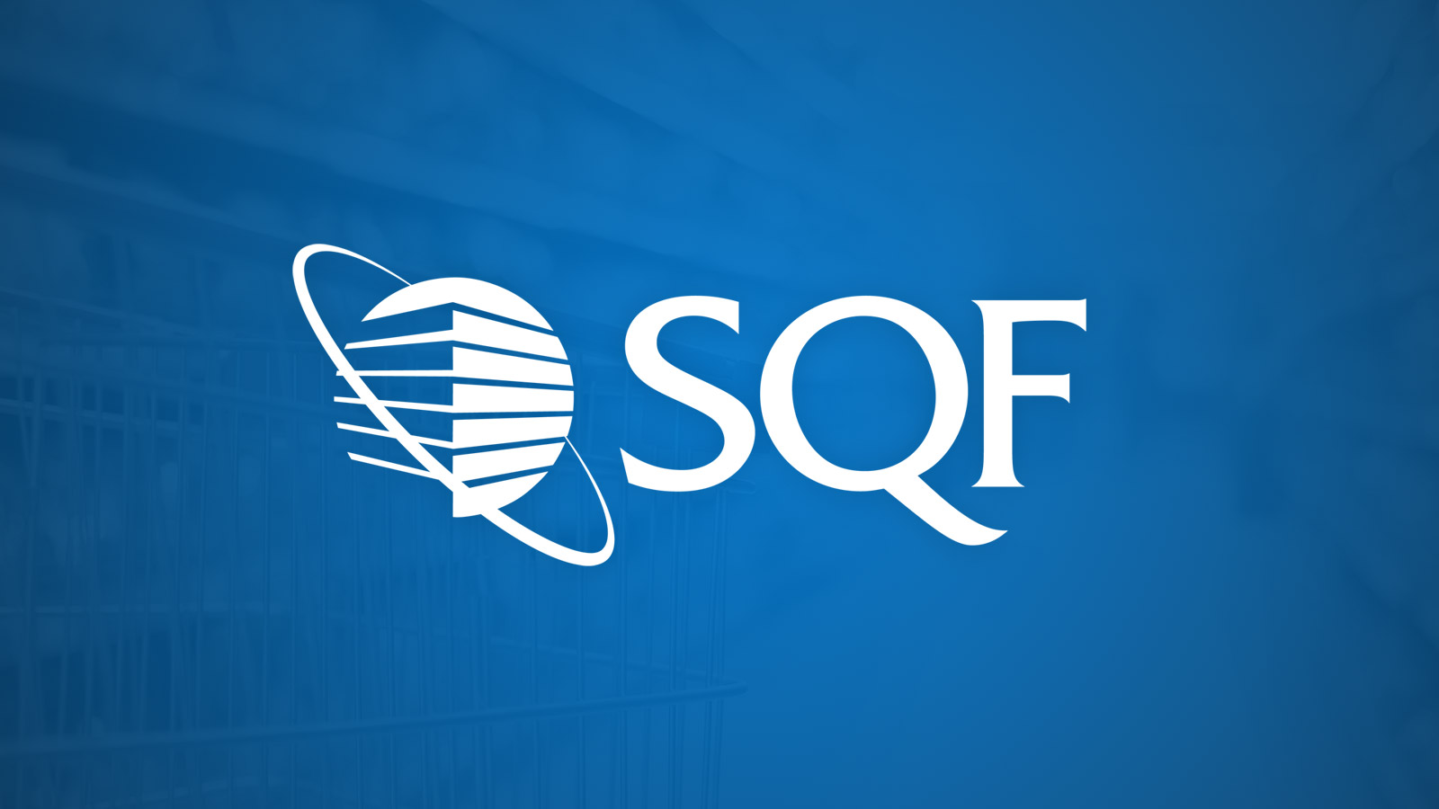 What Is SQF Certification & What Does It Mean for Food Packaging Suppliers?