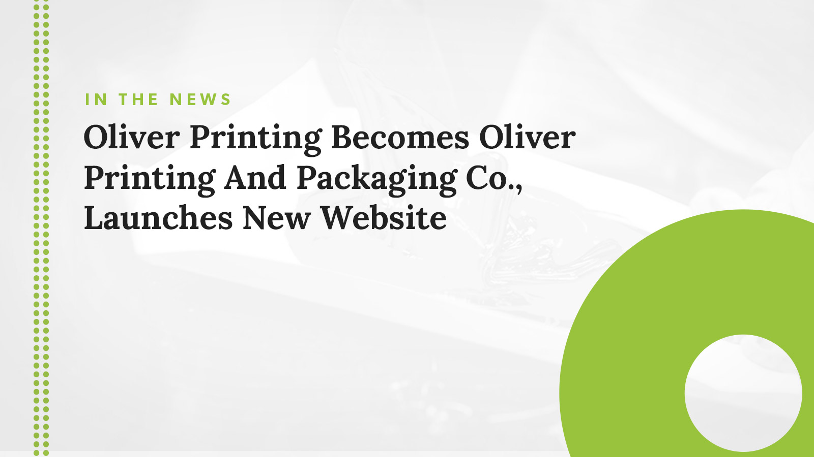 Oliver Printing Becomes Oliver Printing and Packaging Co., Launches New Website